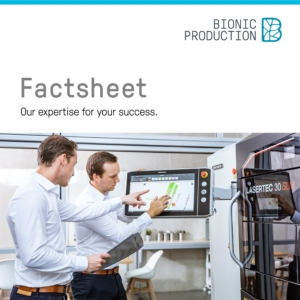 Download the industry fact sheets from Bionic Production for industrial 3D printing
